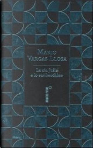 La zia Julia e lo scribacchino by Mario Vargas Llosa