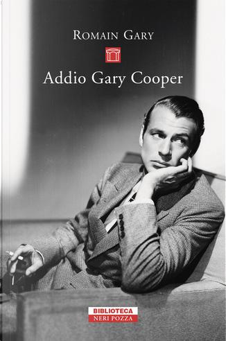 Addio Gary Cooper by Romain Gary