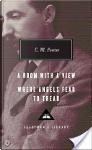 A Room with a View/Where Angels Fear to Tread by E.M. Forster