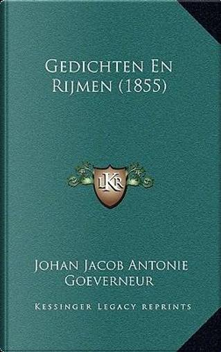 Gedichten En Rijmen (1855) by Johan Jacob Antonie Goeverneur