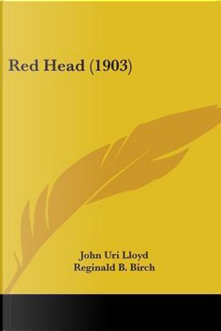 Red Head by John uri lloyd