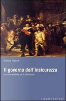 Il governo dell'insicurezza. Le nuove politiche per la città sicura by Simona Totaforti