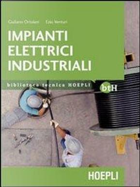 Impianti elettrici industriali. Schemi e apparecchi nell'industria e nell'artigianato by Giuliano Ortolani