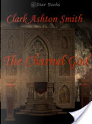 The Charnel God by Clark Ashton Smith