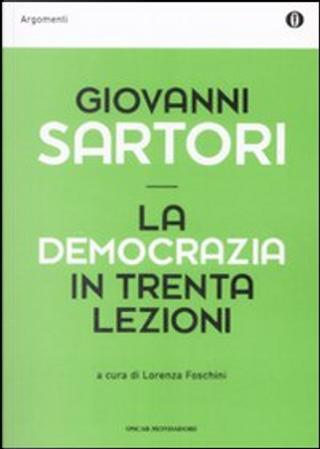 La democrazia in trenta lezioni by Giovanni Sartori