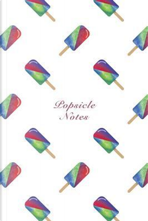 Popsicle Notes by Another Storyteller