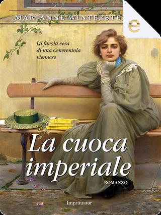 La cuoca imperiale by Marianne Wintersteiner