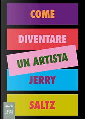 Come diventare un artista by Jerry Saltz