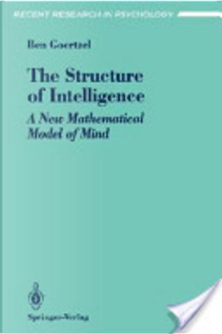 The Structure of Intelligence by Ben Goertzel