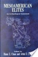 Mesoamerican Elites by Diane Z. Chase