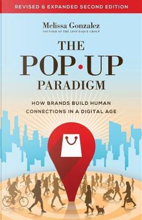 The Pop Up Paradigm by Melissa Gonzalez