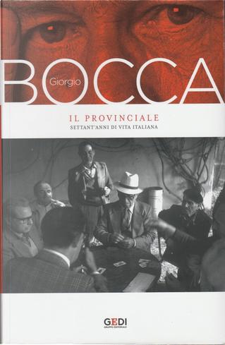 Il provinciale: settant'anni di vita italiana by Giorgio Bocca