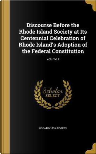 DISCOURSE BEFORE THE RHODE ISL by Horatio 1836 Rogers