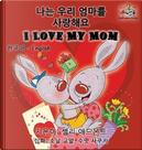 I Love My Mom (Korean English Children's book) by Shelley Admont