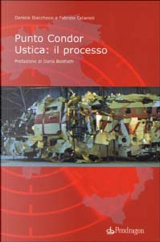 Punto Condor by Daniele Biacchessi, Fabrizio Colarieti