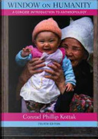Window on Humanity by Conrad Phillip Kottak