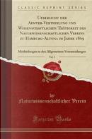 Uebersicht der Aemter-Vertheilung und Wissenschaftlichen Thätigkeit des Naturwissenschaftlichen Vereins zu Hamburg-Altona im Jahre 1869, Vol. 1 by Naturwissenschaftlicher Verein