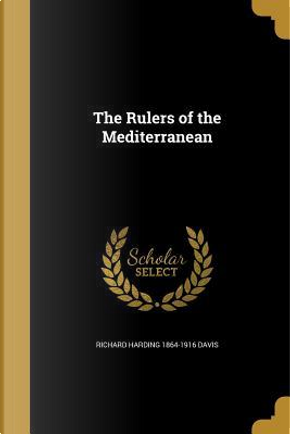 RULERS OF THE MEDITERRANEAN by Richard Harding 1864-1916 Davis