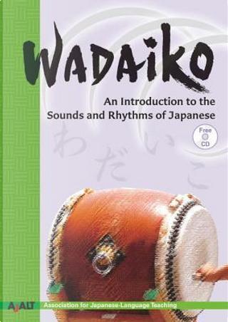 Wadaiko by Association For Japanese-Language