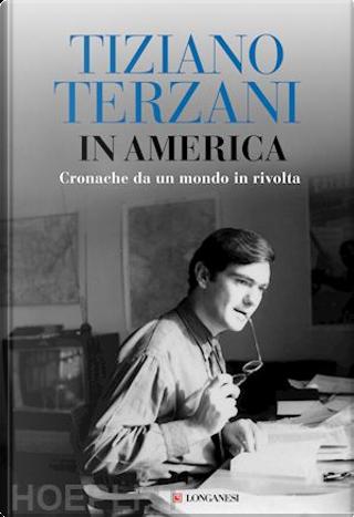 In America by Tiziano Terzani