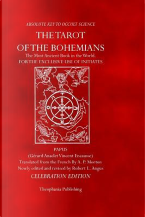 The Tarot of the Bohemians by Papus