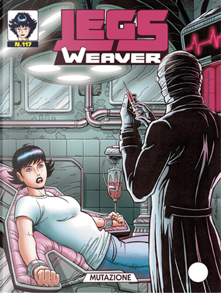 Legs Weaver n. 117 by Bepi Vigna, Francesca Palomba, Maurizio Gradin, Simona Denna