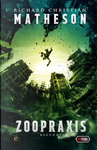 Zoopraxis by Richard Christian Matheson