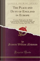 The Place and Duty of England in Europe by Francis William Newman
