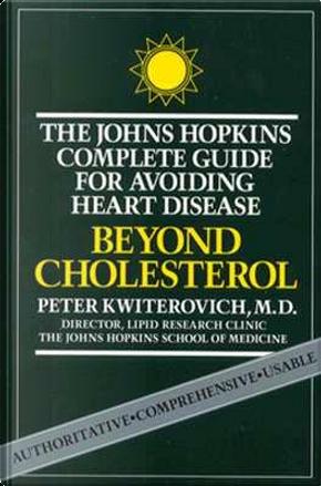 Beyond Cholesterol by Peter O. Kwiterovich