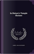 In Nature's Temple Shrines by James L 1846-1935 Hughes