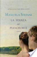 La stanza del pianoforte by Manuela Stefani