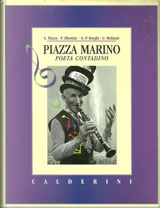 Piazza Marino by Gian Paolo Borghi, Giuliano Piazza, Pier Luigi Albertini, Gianni Molinari