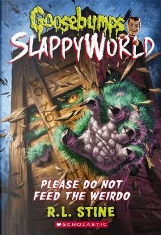 Please Do Not Feed the Weirdo by R. L. Stine