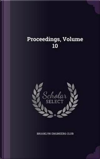 Proceedings, Volume 10 by Brooklyn Engineers Club