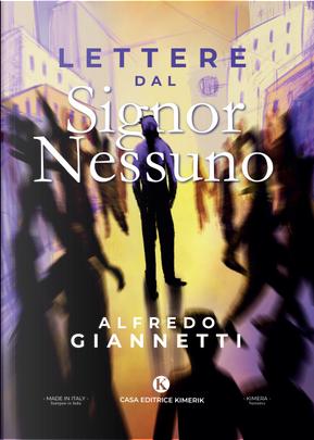 Lettere dal Signor Nessuno by Alfredo Giannetti