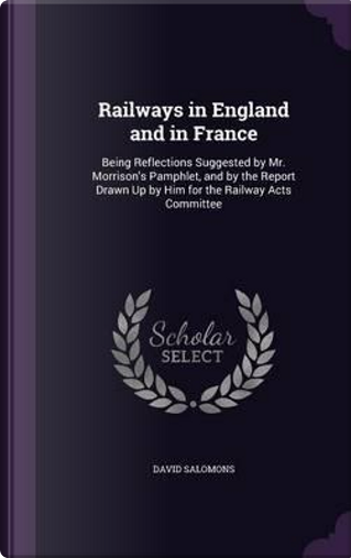 Railways in England and in France by David Salomons