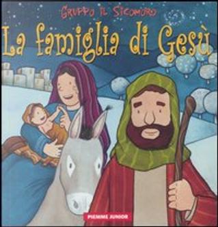 La famiglia di Gesù by Antonio Vincenti, Silvia Vecchini