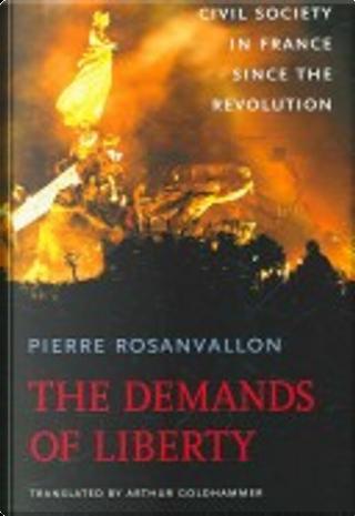 The Demands of Liberty by Pierre Rosanvallon