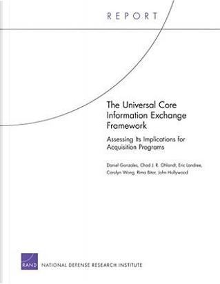 The Universal Core Information Exchange Framework by Daniel Gonzales