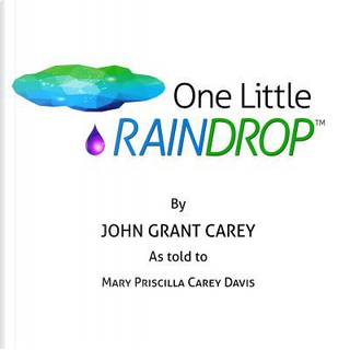 One Little Raindrop by Mary Priscilla Carey Davis