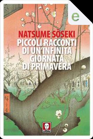 Piccoli racconti di un'infinita giornata di primavera by Sōseki Natsume