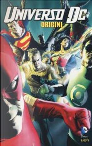 Universo DC. Origini by Len Wein, Mark Waid, Scott Beatty