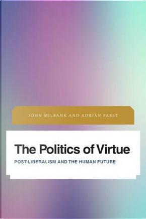 The Politics of Virtue by John Milbank