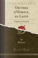 Oeuvres d'Horace, en Latin, Vol. 6 by Horace Horace
