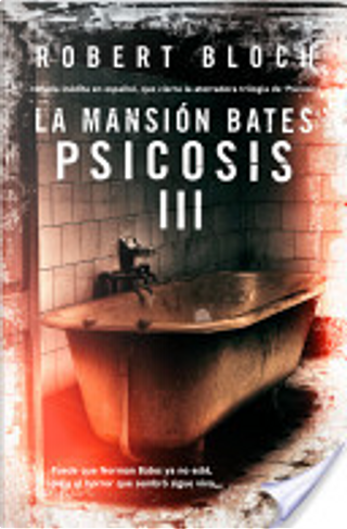 La mansión Bates: Psicosis III by Robert Bloch