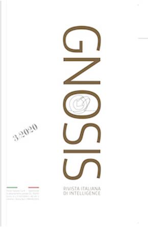 Gnosis. Rivista italiana di Intelligence n. 3 / 2020