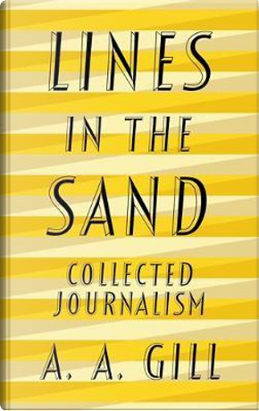 Lines in the Sand by Adrian Gill