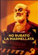 Ho rubato la marmellata by Remo Remotti