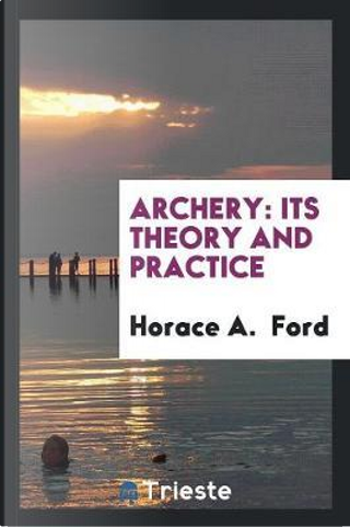Archery by Horace A. Ford
