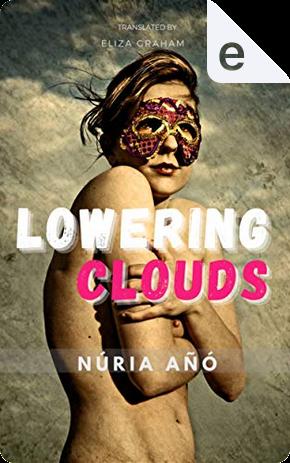 Lowering clouds by Núria Añó